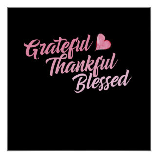 Grateful Thankful Blessed Perfect Poster