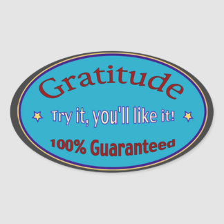 Gratitude 100% Guaranteed Oval Sticker