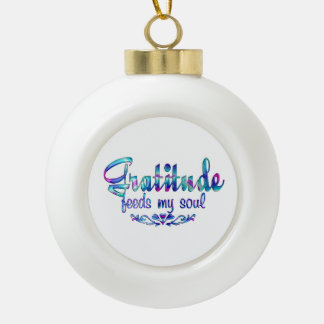 Gratitude Feeds My Soul Ceramic Ball Christmas Ornament