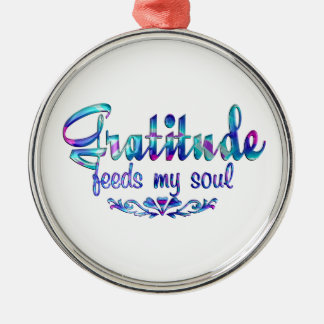 Gratitude Feeds My Soul Metal Ornament