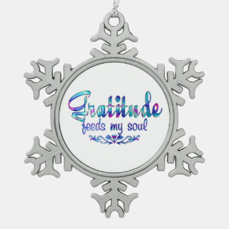 Gratitude Feeds My Soul Snowflake Pewter Christmas Ornament