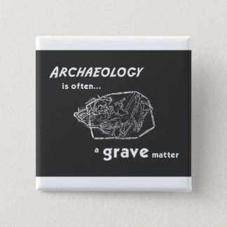 Grave Matters Badge 2 Inch Square Button