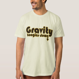 Gravity Boogies Down T-Shirt