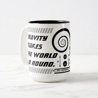 Gravity Makes the World Go Round. Two-Tone Coffee Mug