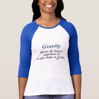 Gravity T-shirt for the Small Chested Woman