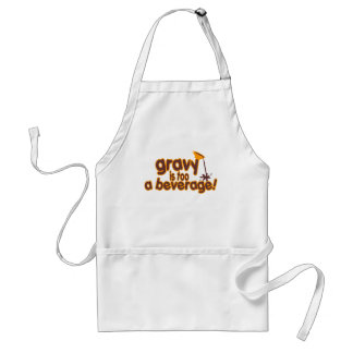 Gravy Is Too A Beverage ! Standard Apron