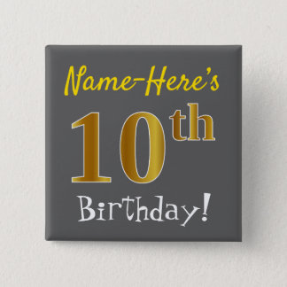 Gray, Faux Gold 10th Birthday, With Custom Name 2 Inch Square Button