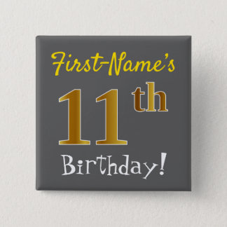 Gray, Faux Gold 11th Birthday, With Custom Name 2 Inch Square Button