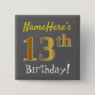 Gray, Faux Gold 13th Birthday, With Custom Name 2 Inch Square Button