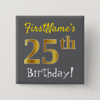 Gray, Faux Gold 25th Birthday, With Custom Name 2 Inch Square Button