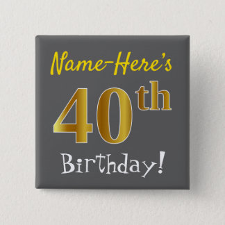 Gray, Faux Gold 40th Birthday, With Custom Name 2 Inch Square Button