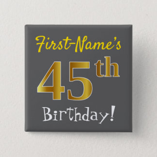 Gray, Faux Gold 45th Birthday, With Custom Name 2 Inch Square Button