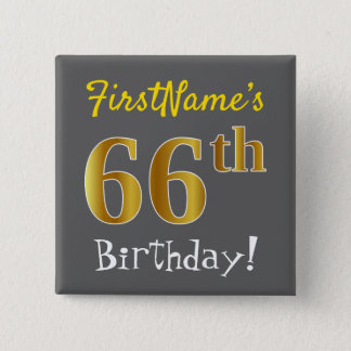 Gray, Faux Gold 66th Birthday, With Custom Name 2 Inch Square Button