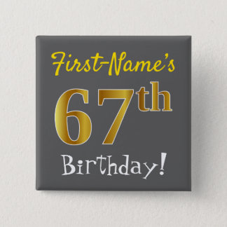 Gray, Faux Gold 67th Birthday, With Custom Name 2 Inch Square Button