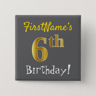 Gray, Faux Gold 6th Birthday, With Custom Name 2 Inch Square Button
