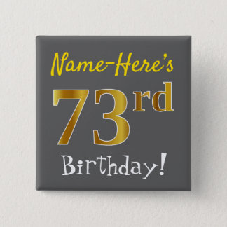 Gray, Faux Gold 73rd Birthday, With Custom Name 2 Inch Square Button