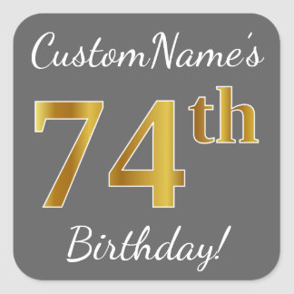 Gray, Faux Gold 74th Birthday + Custom Name Square Sticker