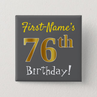 Gray, Faux Gold 76th Birthday, With Custom Name 2 Inch Square Button