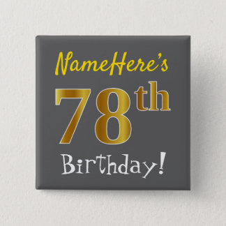 Gray, Faux Gold 78th Birthday, With Custom Name 2 Inch Square Button