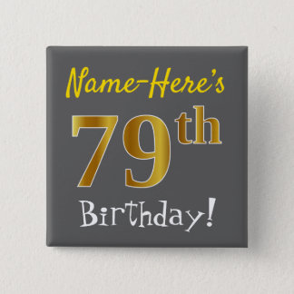 Gray, Faux Gold 79th Birthday, With Custom Name 2 Inch Square Button