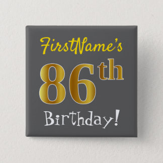 Gray, Faux Gold 86th Birthday, With Custom Name 2 Inch Square Button
