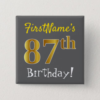 Gray, Faux Gold 87th Birthday, With Custom Name 2 Inch Square Button