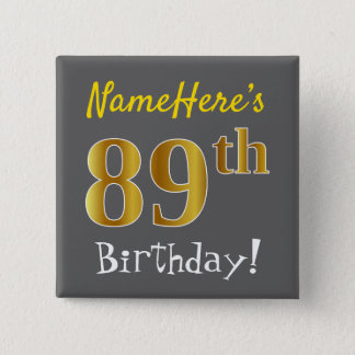 Gray, Faux Gold 89th Birthday, With Custom Name 2 Inch Square Button