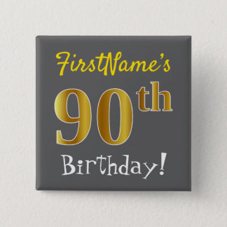 Gray, Faux Gold 90th Birthday, With Custom Name 2 Inch Square Button
