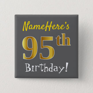 Gray, Faux Gold 95th Birthday, With Custom Name 2 Inch Square Button