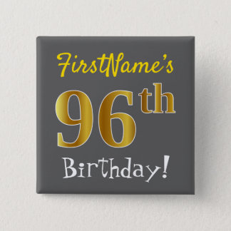 Gray, Faux Gold 96th Birthday, With Custom Name 2 Inch Square Button