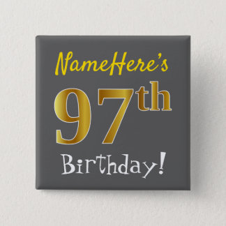 Gray, Faux Gold 97th Birthday, With Custom Name 2 Inch Square Button