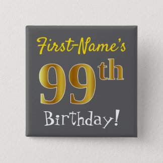 Gray, Faux Gold 99th Birthday, With Custom Name 2 Inch Square Button