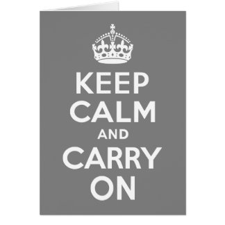 Gray Keep Calm and Carry On Card