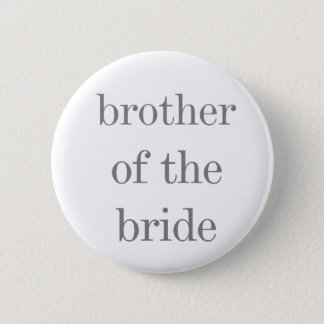 Gray Text Brother of the Bride Button