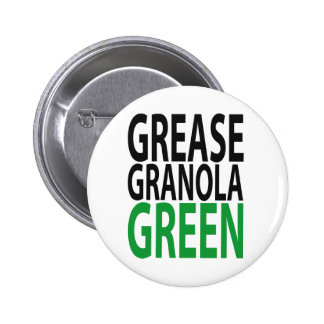 grease, granola, GREEN! 2 Inch Round Button