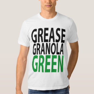 grease, granola, GREEN! T-Shirt