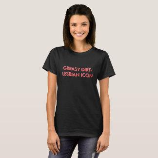 GREASY DIRT_LESBIAN ICON T-Shirt