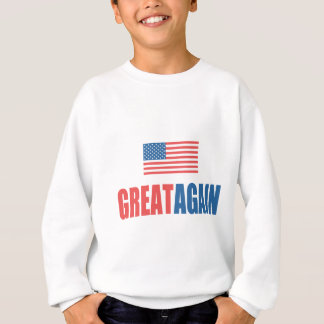Great Again Sweatshirt