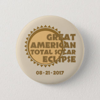 Great American Total Solar Eclipse - 2017 2 Inch Round Button