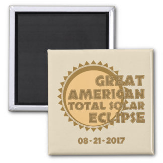 Great American Total Solar Eclipse - 2017 Square Magnet