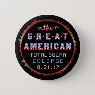 Great American Total Solar Eclipse August 21 2017 2 Inch Round Button