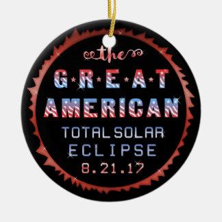Great American Total Solar Eclipse August 21 2017 Ceramic Ornament