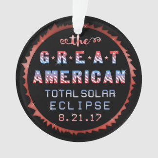 Great American Total Solar Eclipse August 21 2017 Ornament