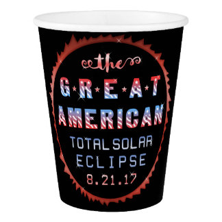 Great American Total Solar Eclipse August 21 2017 Paper Cup