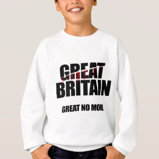 Great Britain, Great No More Sweatshirt