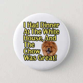 Great Chow At The White House 2 Inch Round Button