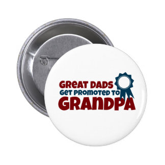 Great Dads Get Promoted to Grandpa 2 Inch Round Button