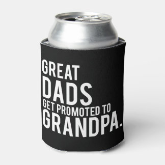 Great Dads Get Promoted to Grandpa Can Cooler