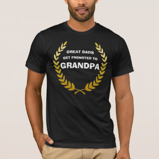 Great dads get promoted to grandpa! Golden Laurel T-Shirt