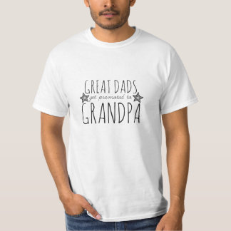 Great Dads Get Promoted to Grandpa T Shirts